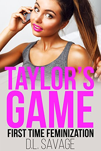 Taylor's Game: First Time Feminization (English Edition)