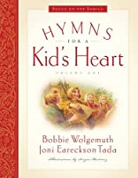 Hymns for a Kid's Heart (Great Hymns of Our Faith)