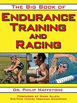 The Big Book of Endurance Training and Racing by [Maffetone, Philip]