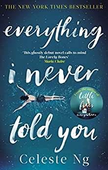 Everything I Never Told You: Amazon.com's #1 Book of the Year 2014 by [Ng, Celeste]