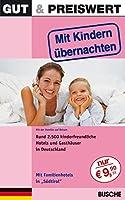 Mit Kindern uebernachten Deutschland: Rund 2.500 kinderfreundliche Hotels uind Gasthaeuser in Deutschland
