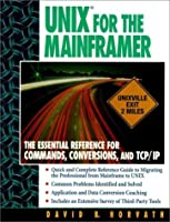UNIX for the Mainframer: The Essential Reference for Commands Conversions TCP/IP【洋書】 [並行輸入品]