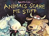 Animals Scare Me Stiff