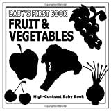 Baby's First Book: Fruit & Vegetables: High-Contrast Black And White Baby Book (High Contrast Black And White Baby Book)