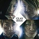 HEROES / GLAY