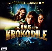 Das Haus der Krokodile: Das Original-Hoerspiel zum Kinofilm