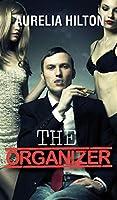 The Organizer: A Hot & Steamy Aurelia Hilton's Romance Short Novel Book 24