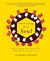Governing With Soul: How Joy Courage and Compassion Are Taking Charities to the Next Level [並行輸入品]