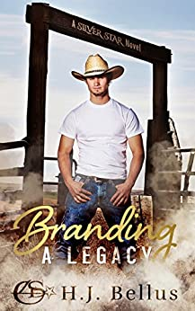 Branding A Legacy (A Silver Star Ranch Novel) by [Bellus, HJ]