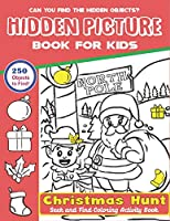 Hidden Picture Book for Kids, Christmas Hunt Seek And Find Coloring Activity Book: Fun with Fun, A Creative Christmas activity books for children, Hide And Seek Picture Puzzles With Santa, Reindeer's, Snowmen ... and Preschoolers - Can You Spy Them All?