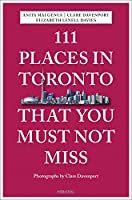 111 Places in Toronto That You Must Not Miss (111 Places in .... That You Must Not Miss)
