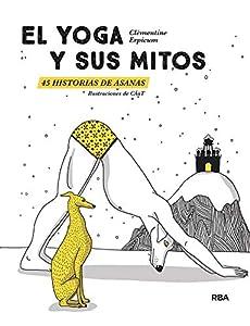 El yoga y sus mitos: 45 historias de asanas (PRÁCTICA) (Spanish Edition)