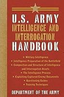 U.S. Army Intelligence and Interrogation Handbook (US Army Survival) by Army(2014-02-04)