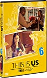 THIS IS US/ディス・イズ・アス 36歳、これから vol.6[DVD]
