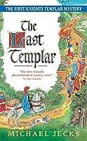 The Last Templar: A Knights Templar Mystery (Knights Templar Mysteries (Avon))