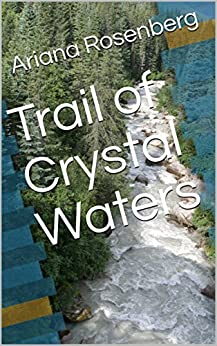 Trail of Crystal Waters: Short Fiction by [Rosenberg, Ariana]