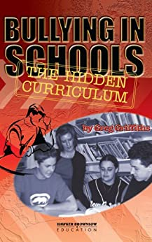 Bullying in Schools: The Hidden Curriculum by [Griffiths, Greg]