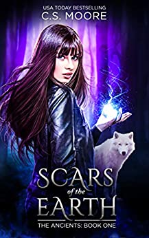 Scars of the Earth: The Ancients: Book One by [Moore, C.S.]