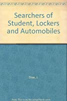 Searchers of Student, Lockers and Automobiles
