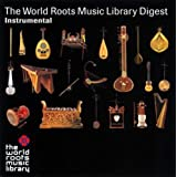 THE WORLD ROOTS MUSIC LIBRARY ダイジェスト(インストゥルメンタル編)