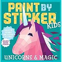 Paint by Sticker Kids: Unicorns and Magic