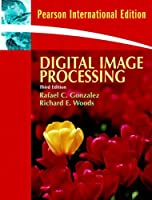 Digital Image Processing. Rafael C. Gonzalez, Richard E. Woods