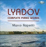 Anatole Liadov Œuvres pour piano (Intégrale)