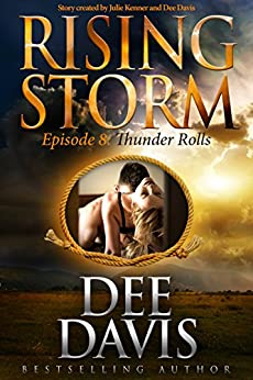 Thunder Rolls: Episode 8 (Rising Storm) by [Davis, Dee]