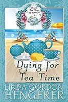 Dying for Tea Time (Beach Tea Shop Cozy Mysteries)