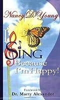 I Sing Because I'm Happy! [並行輸入品]