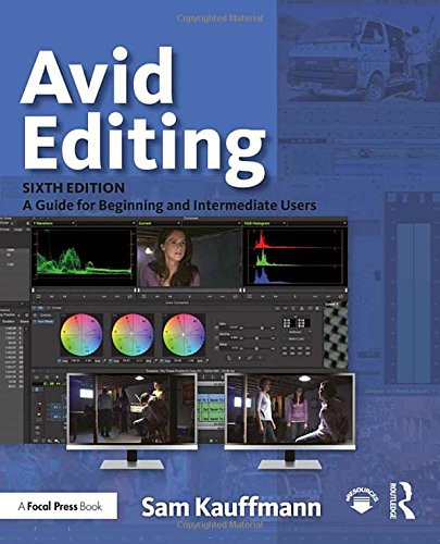 Download Avid Editing: A Guide for Beginning and Intermediate Users 1138930539