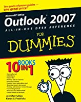 Outlook 2007 All-in-One Desk Reference For Dummies (For Dummies Series)