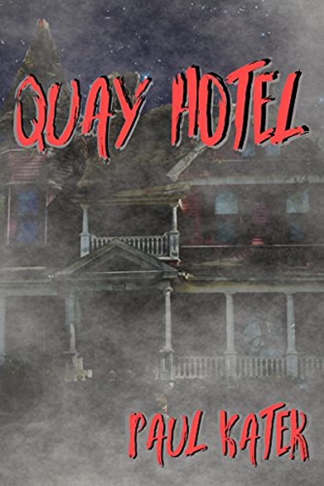 キュービックお誕生日副Quay Hotel: A horror short story (English Edition)