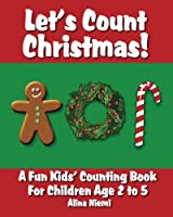 Let's Count Christmas: A Fun Kids' Counting Book for Children Age 2 to 5