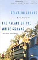 The Palace of the White Skunks: A Novel