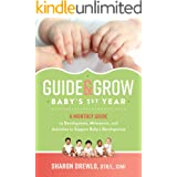 Guide & Grow: Baby's 1st Year: A Monthly Guide to Development, Milestones and Activities to Support Baby's Development