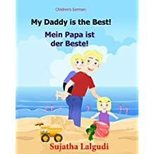 German children's book: My Daddy is the Best. Mein Papa ist der Beste: German books for children.(Bilingual Edition) English German children's picture ... for children:) (Volume 7) (German Edition)