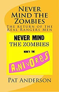 Never Mind the Zombies, Here's the Agnivores: The Return of the Real Rangers Men (The Neo-Gers Saga Book 2) (English Edition)