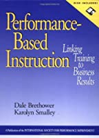 Performance-Based Instruction, includes a Microsoft Word diskette: Linking Training to Business Results