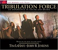 Tribulation Force: An Experience in Sound and Drama (Left Behind (Radio Show Audio))