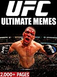 UFC: Giant Book of Recent UFC Memes and Funny Pictures! Nate Diaz, Connor McGregor, Ronda Rousey, Anderson Silva, GSP, and more! (English Edition)