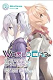 WorldEnd: What Do You Do at the End of the World? Are You Busy? Will You Save Us?, Vol. 2