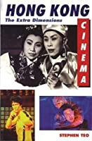 Hong Kong Cinema: The Extra Dimensions by Stephen Teo(1997-09-26)