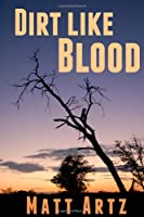 Dirt Like Blood: Stories from Southern Africa