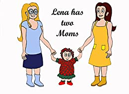 Lena has two Moms by [Alice, Diane B.]