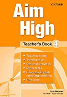 Aim High: Level 4: Teacher's Book: A new secondary course which helps students become successful, independent language learners