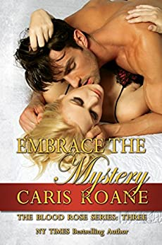 Embrace the Mystery (The Blood Rose Series Book 3) by [Roane, Caris]