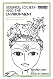 Science, Society and the Environment: Applying Anthropology and Physics to Sustainability by Michael R. Dove Daniel M. Kammen(2015-03-13)