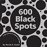 600 Black Spots: A Pop-up Book for Children of All Ages (Classic Collectible Pop-Up)