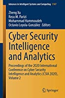 Cyber Security Intelligence and Analytics: Proceedings of the 2020 International Conference on Cyber Security Intelligence and Analytics (CSIA 2020), Volume 2 (Advances in Intelligent Systems and Computing)